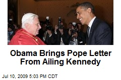 Obama-brings-pope-letter-from-ailing-kennedy